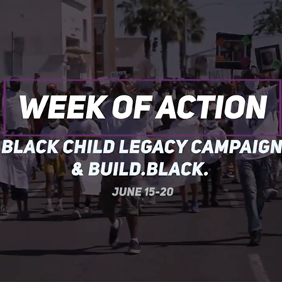 Video: Black Child Legacy Campaign and Build.Black. Week of Action – June 15-20